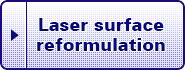 Laser surface reformulation