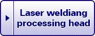 Laser welding processing head