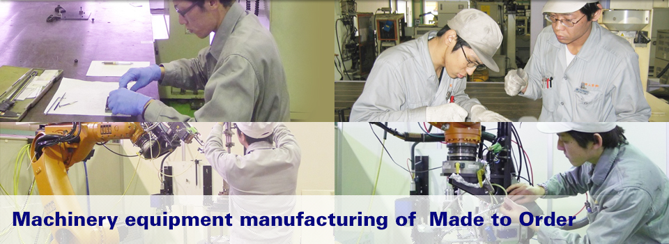 Machinery equipment manufacturing of  Made to Order